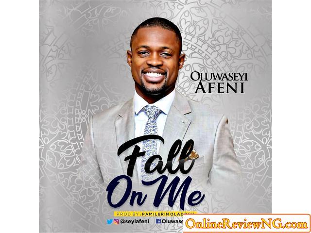 Fall On Me - Seyi Afeni