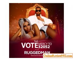 "Ruggedman ""Vote Mercy"" BBNAIJA (mp3 Download)"